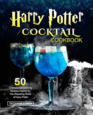 [PDF] [EPUB] Harry Potter Cocktail Cookbook: 50 Characteristic Drinking Recipes Inspired by The Wizarding World of Harry Potter Download by Geoange Loaen