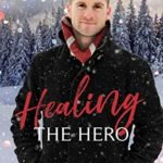 [PDF] [EPUB] Healing the Hero (Heroes of Freedom Ridge #3) Download