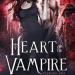 [PDF] [EPUB] Heart of the Vampire: Episode 1 Download
