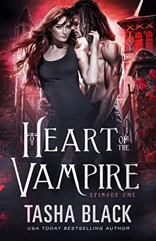 [PDF] [EPUB] Heart of the Vampire: Episode 1 Download by Tasha Black