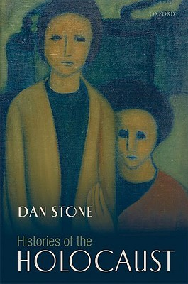 [PDF] [EPUB] Histories of the Holocaust Download by Dan Stone