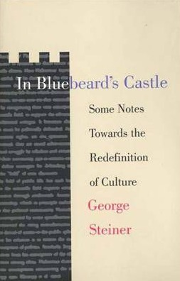 [PDF] [EPUB] In Bluebeard's Castle: Some Notes Towards the Redefinition of Culture Download by George Steiner