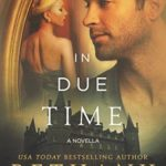 [PDF] [EPUB] In Due Time (Morna's Legacy, #4.5) Download