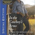 [PDF] [EPUB] In the Cowboy's Arms (Thunder Mountain Brotherhood, #9) Download