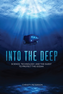 [PDF] [EPUB] Into the Deep: Science, Technology, and the Quest to Protect the Ocean Download by Christy Peterson