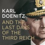 [PDF] [EPUB] Karl Doenitz and the Last Days of the Third Reich Download