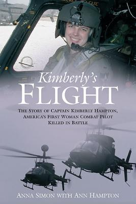 [PDF] [EPUB] Kimberly's Flight: The Story of Captain Kimberly Hampton, America's First Woman Combat Pilot Killed in Battle Download by Anna  Simon