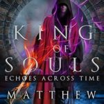 [PDF] [EPUB] King of Souls (Echoes Across Time, #2) Download