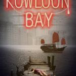 [PDF] [EPUB] Kowloon Bay (Abby Kane FBI Thriller, #6) Download