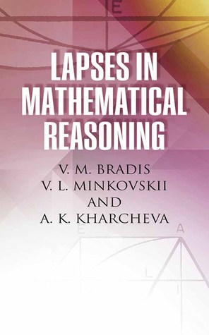 [PDF] [EPUB] Lapses in Mathematical Reasoning Download by V.M. Bradis