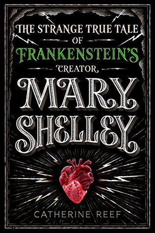 [PDF] [EPUB] Mary Shelley: The Strange True Tale of Frankenstein's Creator Download by Catherine Reef