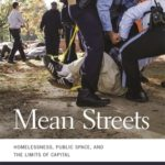 [PDF] [EPUB] Mean Streets: Homelessness, Public Space, and the Limits of Capital Download
