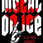 [PDF] [EPUB] Metal on Ice: Tales from Canada's Hard Rock and Heavy Metal Heroes Download