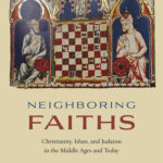 [PDF] [EPUB] Neighboring Faiths: Christianity, Islam, and Judaism in the Middle Ages and Today Download