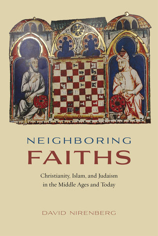 [PDF] [EPUB] Neighboring Faiths: Christianity, Islam, and Judaism in the Middle Ages and Today Download by David Nirenberg