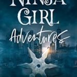 [PDF] [EPUB] Ninja Girl Adventures (Ninja Girl Adventures Series Book 1) Download
