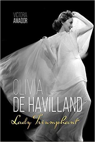 [PDF] [EPUB] Olivia de Havilland: Lady Triumphant Download by Victoria Amador