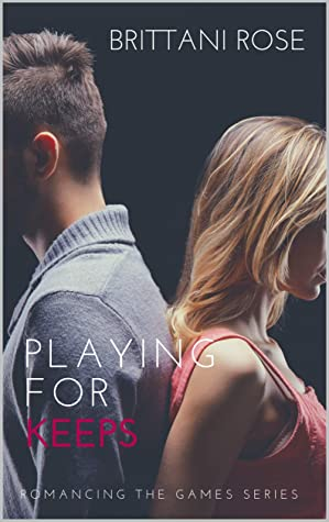 [PDF] [EPUB] Playing For Keeps (Romancing The Games Book 1) Download by Brittani Rose
