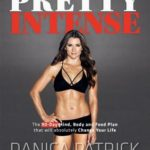 [PDF] [EPUB] Pretty Intense: The 90-Day Mind, Body and Food Plan That Will Absolutely Change Your Life Download