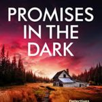 [PDF] [EPUB] Promises in the Dark (Detectives Kane and Alton, #10) Download