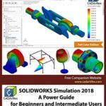 [PDF] [EPUB] SOLIDWORKS Simulation 2018: A Power Guide for Beginners and Intermediate Users: Full Color Edition Download