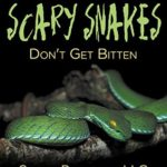 [PDF] [EPUB] Scary Snakes – Don't Get Bitten: Deadly Wildlife Animals (Reptiles and Amphibians for Kids) Download
