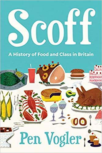 [PDF] [EPUB] Scoff: A History of Food and Class in Britain Download by Pen Vogler