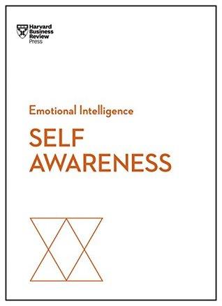 [PDF] [EPUB] Self-Awareness (HBR Emotional Intelligence Series) Download by Harvard Business Review