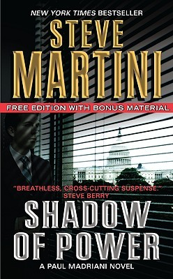 [PDF] [EPUB] Shadow Of Power (Paul Madriani, #9) Download by Steve Martini