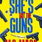 [PDF] [EPUB] She's Got the Guns (The Suite #45, #1) Download