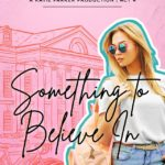 [PDF] [EPUB] Something To Believe In (Katie Parker Productions, #4) Download