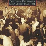 [PDF] [EPUB] Southern California Surf Music, 1960-1966 (Images of America: California) Download