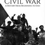 [PDF] [EPUB] Spanish Civil War: A History From Beginning to End Download