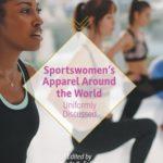 [PDF] [EPUB] Sportswomen's Apparel Around the World: Uniformly Discussed Download