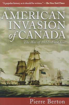 [PDF] [EPUB] The American Invasion of Canada: The War of 1812's First Year Download by Pierre Berton