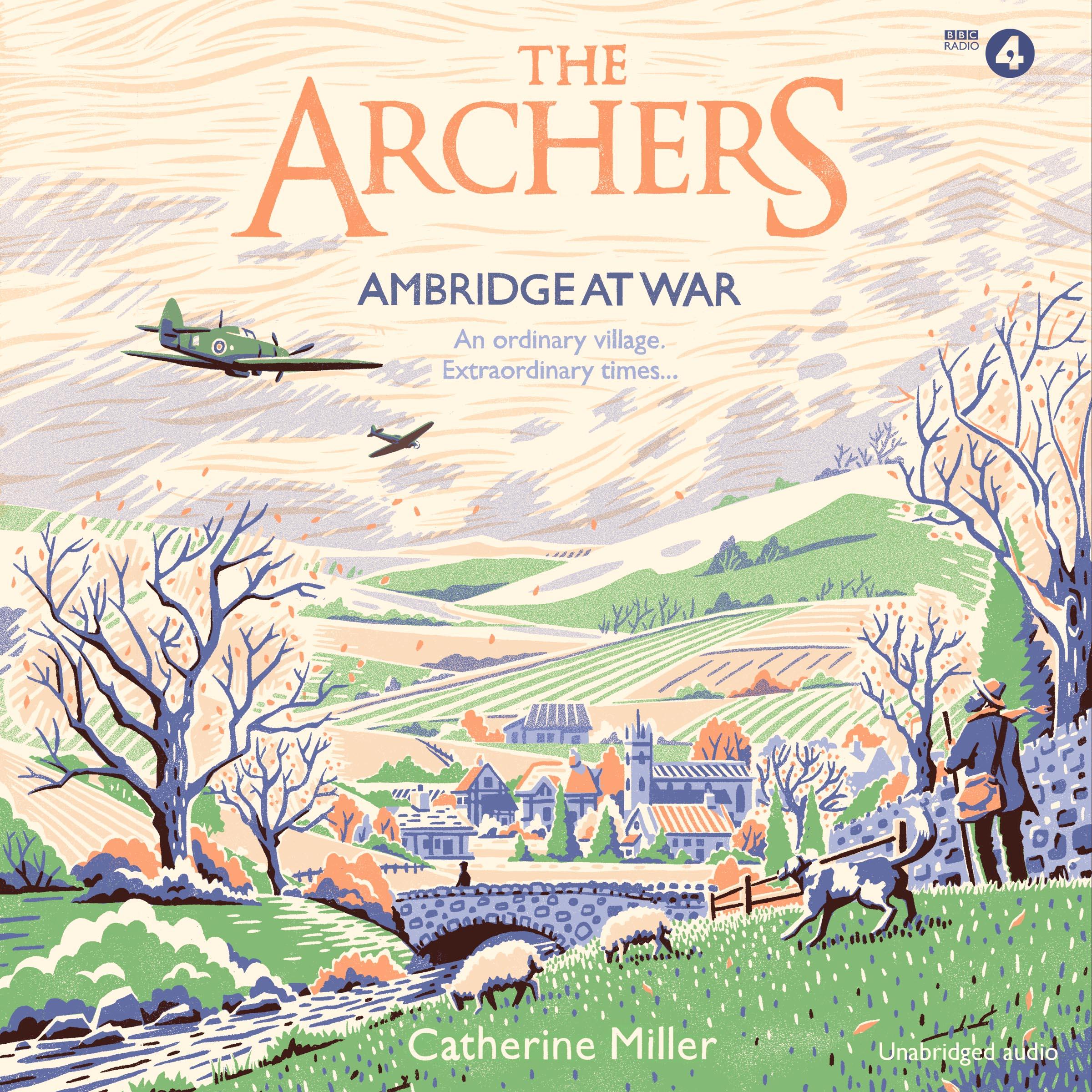 [PDF] [EPUB] The Archers: Ambridge At War Download by Catherine Miller