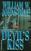 [PDF] [EPUB] The Devil's Kiss (The Devil, #1) Download by William W. Johnstone