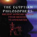 [PDF] [EPUB] The Egyptian Philosophers: Ancient African Voices from Imhotep to Akhenaten Download