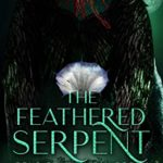 [PDF] [EPUB] The Feathered Serpent (Sons of Kukulcán #1) Download
