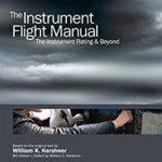 [PDF] [EPUB] The Instrument Flight Manual: The Instrument Rating and Beyond (eBundle) (Kershner Flight Manual series) Download