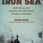 [PDF] [EPUB] The Iron Sea: How the Allies Hunted and Destroyed Hitler's Warships Download