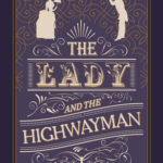 [PDF] [EPUB] The Lady and the Highwayman (The Dread Penny Society #1) Download