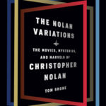 [PDF] [EPUB] The Nolan Variations: The Movies, Mysteries, and Marvels of Christopher Nolan Download