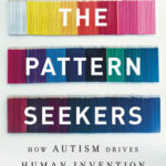 [PDF] [EPUB] The Pattern Seekers: How Autism Drives Human Invention Download