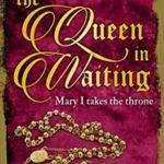 [PDF] [EPUB] The Queen In Waiting: Mary Tudor takes the throne (The Tudor Saga #5) Download