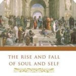 [PDF] [EPUB] The Rise and Fall of Soul and Self Download