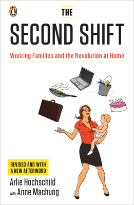 [PDF] [EPUB] The Second Shift: Working Families and the Revolution at Home Download by Arlie Russell Hochschild