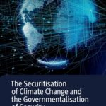 [PDF] [EPUB] The Securitisation of Climate Change and the Governmentalisation of Security Download