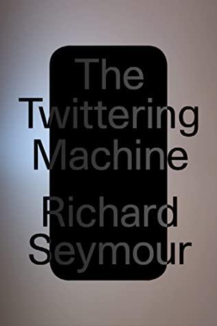 [PDF] [EPUB] The Twittering Machine Download by Richard Seymour