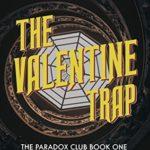 [PDF] [EPUB] The Valentine Trap: A Time Travel Fantasy Mystery Romance (The Paradox Club Book 1) Download
